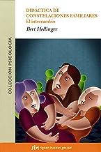 Didáctica De Constelaciones Familiares: El intercambio (Psicología)