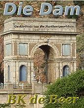 Die Dam: Geskiedenis van die Hartbeespoortdam (Agter die Magalies Book 18) (Afrikaans Edition)