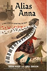 Alias Anna: A True Story of Outwitting the Nazis Kindle Edition