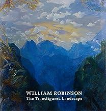 William Robinson: The Transfigured Landscape