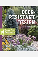 Deer-Resistant Design: Fence-free Gardens that Thrive Despite the Deer Kindle Edition