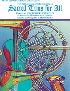 Sacred Trios for All - Alto Sax: From the Renaissance to the Romantic Periods