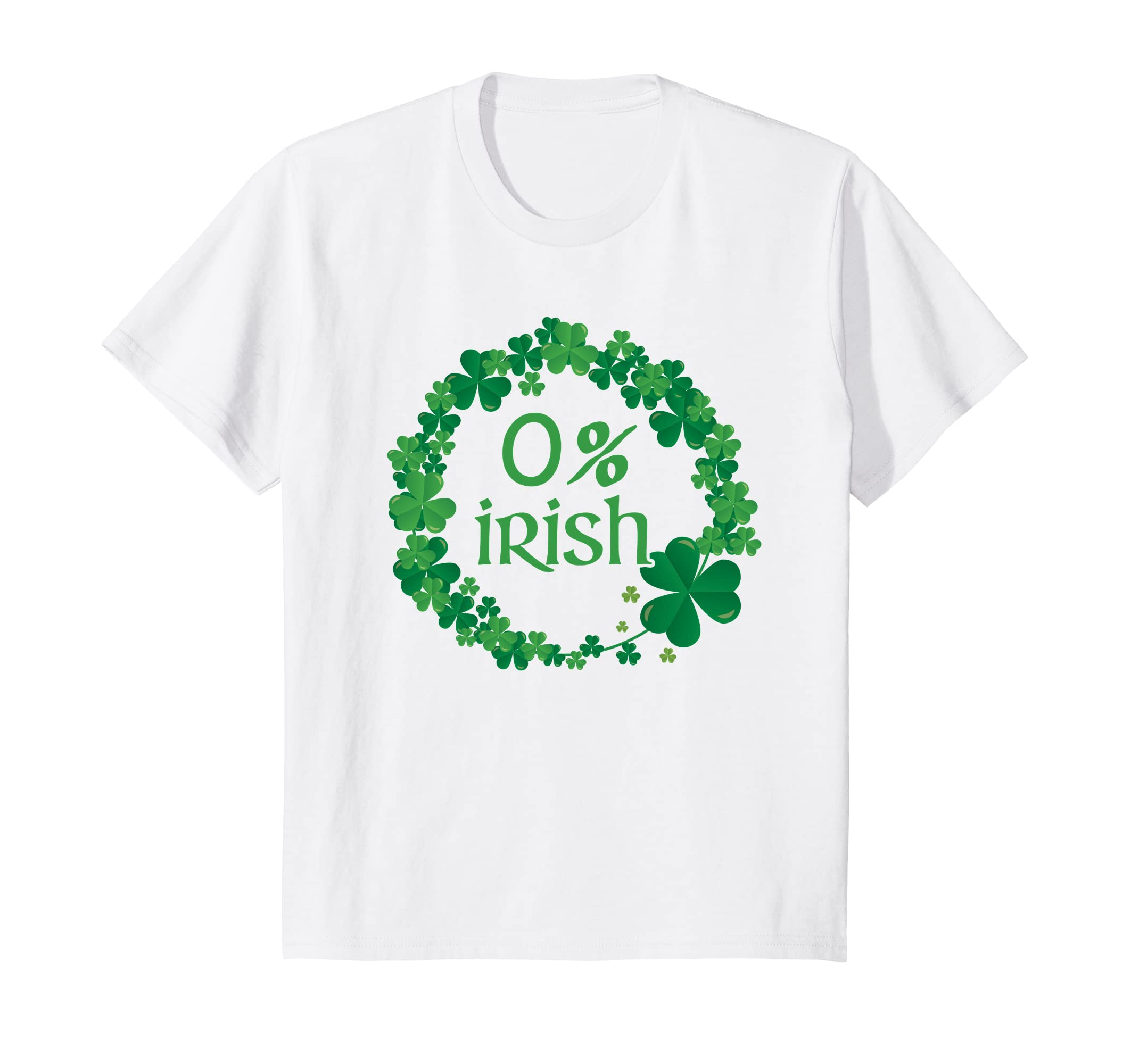 Happy Saint Patrick's Day Shirt Funny 0% Irish Shirt