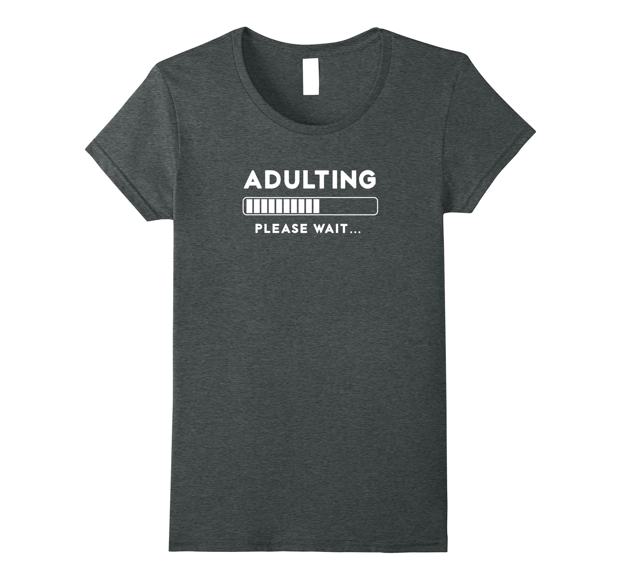 Adulting Please Funny Loading T shirt-Veotee