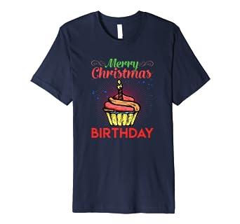 Amazon Com Christmas Day Birthday Shirt Merry Christmas Cupcake Clothing