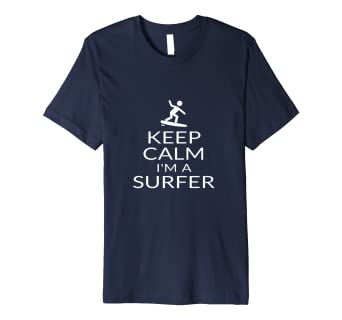 00319340c26d Amazon.com: Keep Calm I'm A Surfer Funny Surfing Surfboard Gift ...