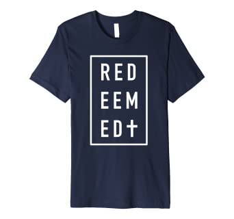 Image Unavailable. Image not available for. Color  Redeemed T-Shirt  fe3dfa2b17b2