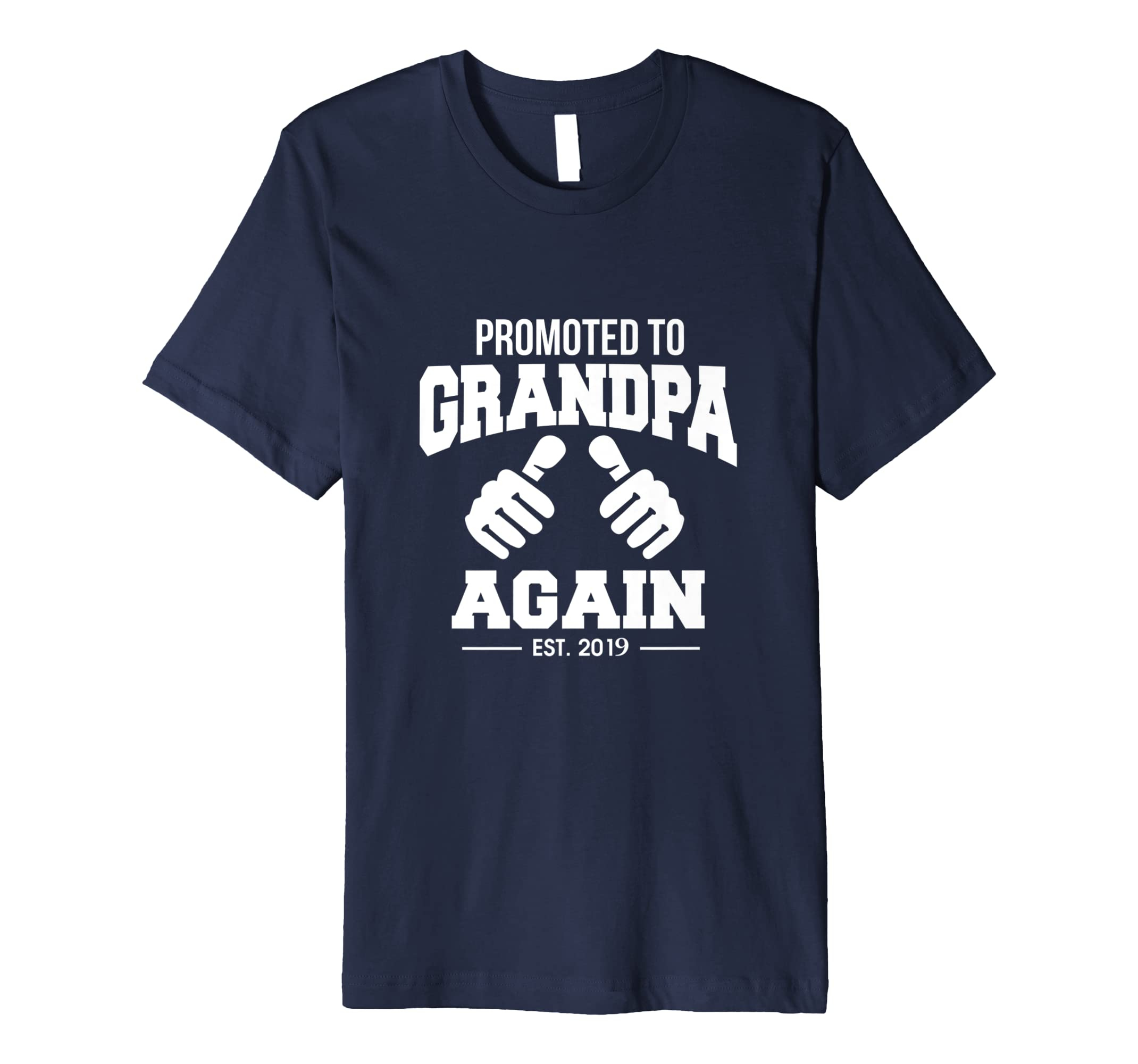 Cute Promoted to Grandpa Again Est 2019 T Shirt-azvn