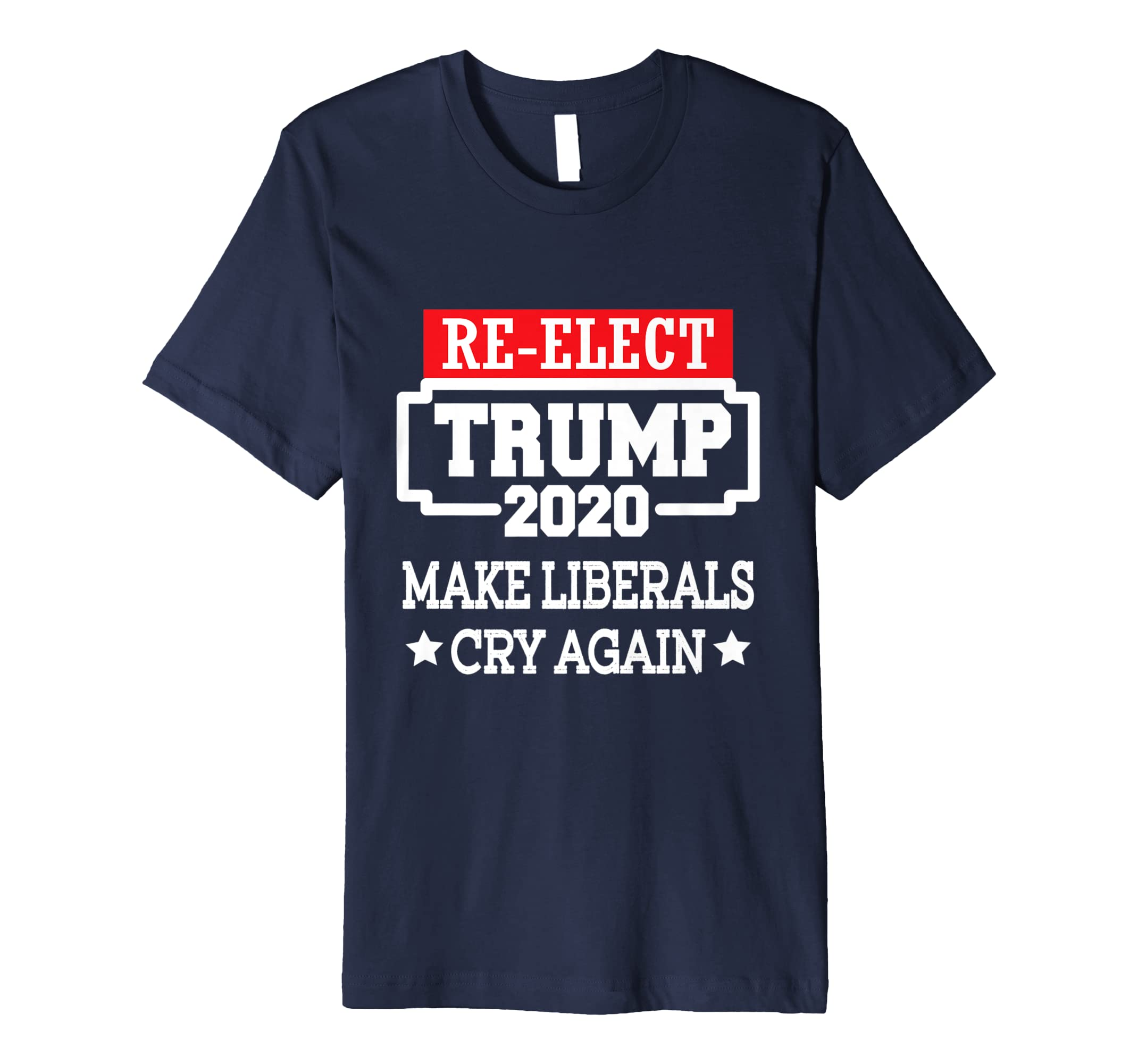 Re Elect Trump Shirt Make Liberal Cry Again Midterm Election-Bawle