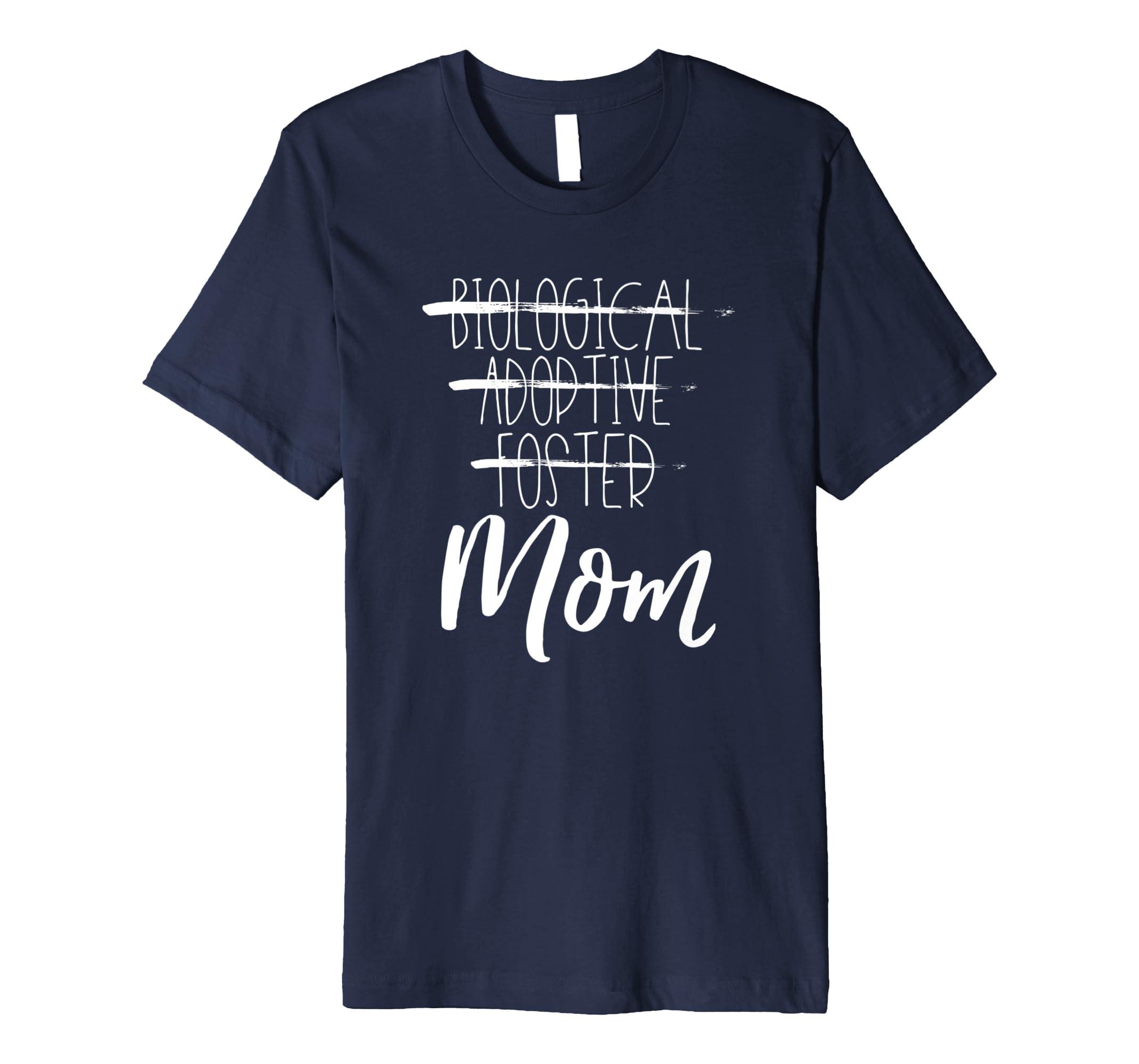 Not Biological Adoptive Foster Just Mom Shirt Adoption Love-Teechatpro
