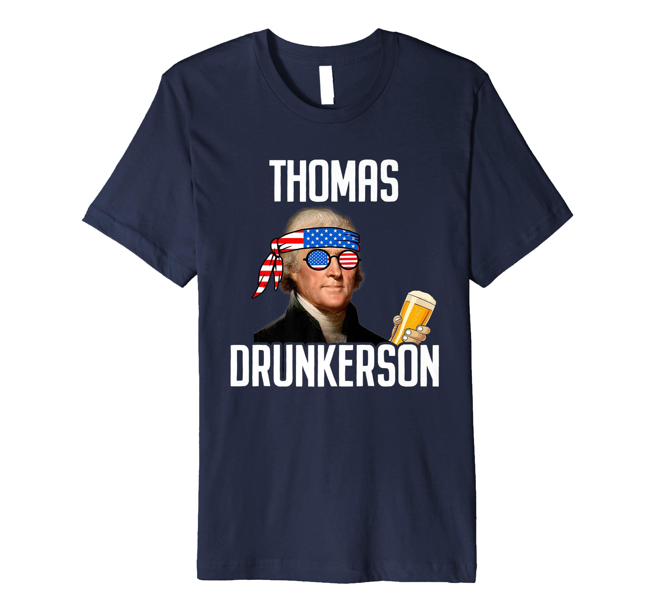 4th of July Thomas Drunkerson Thomas Jefferson Premium T-Shirt-ANZ