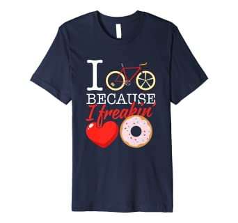 77672895e Image Unavailable. Image not available for. Colour: I cycle because I  freakin' love Donuts T-Shirt Cycling Gifts