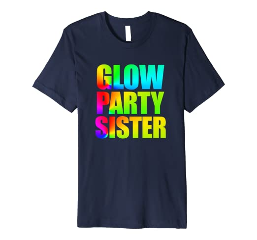 Glow Party Sister Shirt Cute Birthday Gift Girl