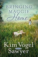 Bringing Maggie Home: A Novel Kindle Edition