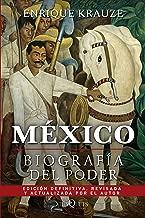 México: Biografía del poder (Spanish Edition)