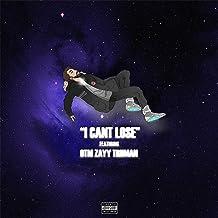 I Can't Lose (feat. OTM Zayy Truman) [Explicit]