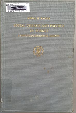 Social Change and Politics in Turkey: A Structural-Historical Analysis (Social, Economic and Political Studies of the Middle East and Asia , No 7)