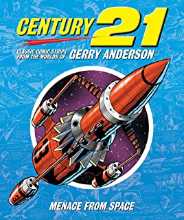 Century 21: Menace from Space (Century 21: Classic Comic Strips from the Worlds of Gerry Anderson)