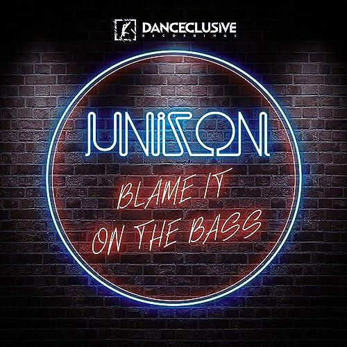 Unizon - Blame It On The Bass