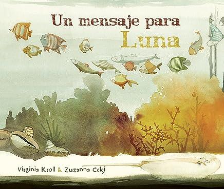 Un mensaje para Luna (Moons Messenger) (Spanish Edition ...