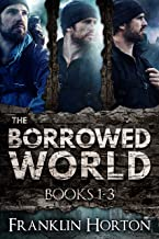 The Borrowed World Box Set, Volume One, Books 1-3: The Borrowed World, Books 1-3, Special Box Set Edition
