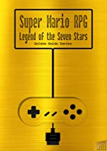 Super Mario RPG: Legend of the Seven Stars Golden Guide for Super Nintendo and SNES Classic: including full walkthrough, all maps, videos, enemies, items, ... instruction manual (Golden Guides Book 10)