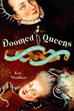 Doomed Queens: Royal Women Who Met Bad Ends, From Cleopatra to Princess Di by Kris Waldherr (2008-10-28)