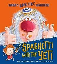 Spaghetti with the Yeti (George's Amazing Adventures)