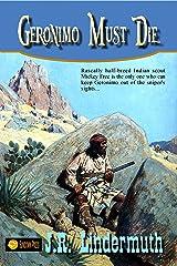 Geronimo Must Die Kindle Edition