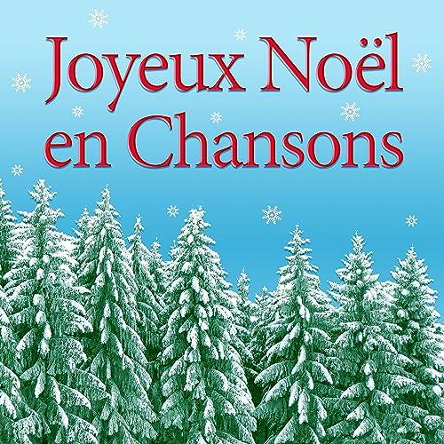 Chanson Un Joyeux Noel.Joyeux Noel En Chansons De Various Artists Sur Amazon Music
