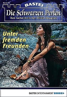 Die schwarzen Perlen - Folge 31: Unter fremden Freunden (German Edition)
