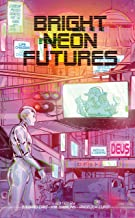Bright Neon Futures: A Wholesome Cyberpunk Anthology