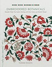 Embroidered Botanicals: Beautiful Motifs That Explore Stitching with Wool, Cotton, and Metallic Threads (Make Good: Japanese Craft Style)