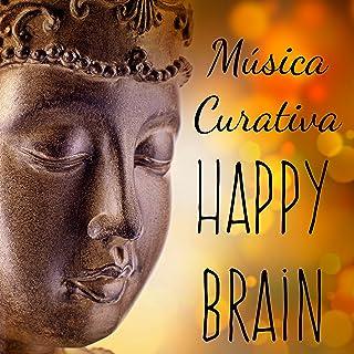 Happy Brain - Música Curativa para Meditar Dormir Bien Terapia de Masajes Ejercicios de Memoria con Sonidos Instrumentales Espirituales