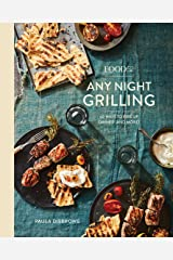 Food52 Any Night Grilling: 60 Ways to Fire Up Dinner (and More) [A Cookbook] (Food52 Works) Kindle Edition