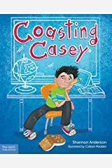 Coasting Casey: A Tale of Busting Boredom in School Kindle Edition