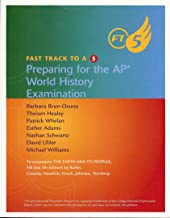 Fast Track to A 5 Preparing for the Ap World History Examination