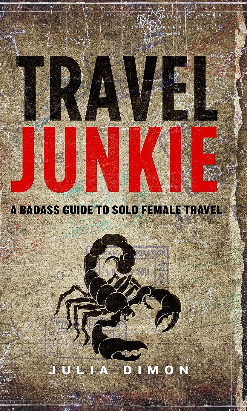 キルト不良品シードTravel Junkie: A Badass Guide to Solo Female Travel (English Edition)