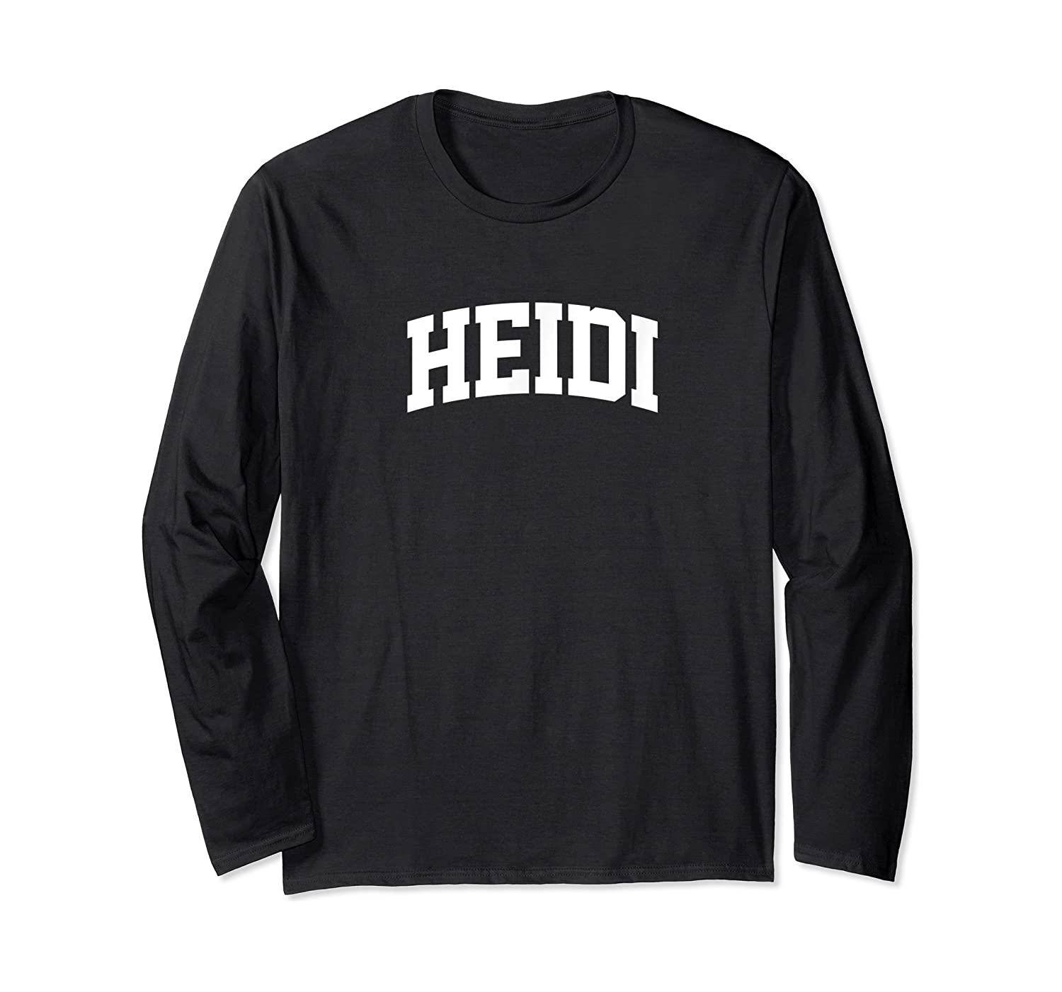 Heidi Name Last Family First College Arch T-shirt Long Sleeve T-shirt