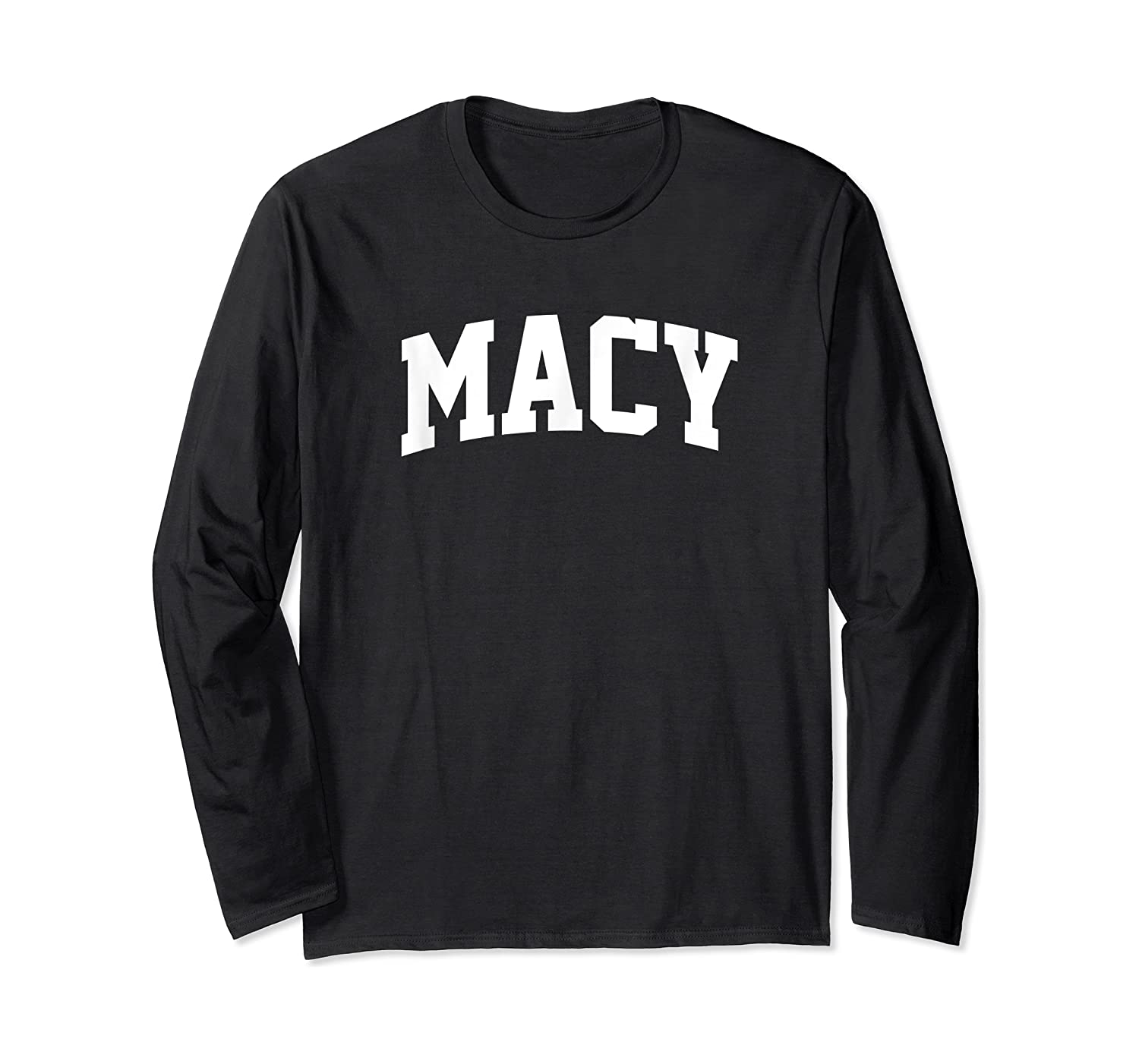 Macy Name Last Family First College Arch Shirts Long Sleeve T-shirt