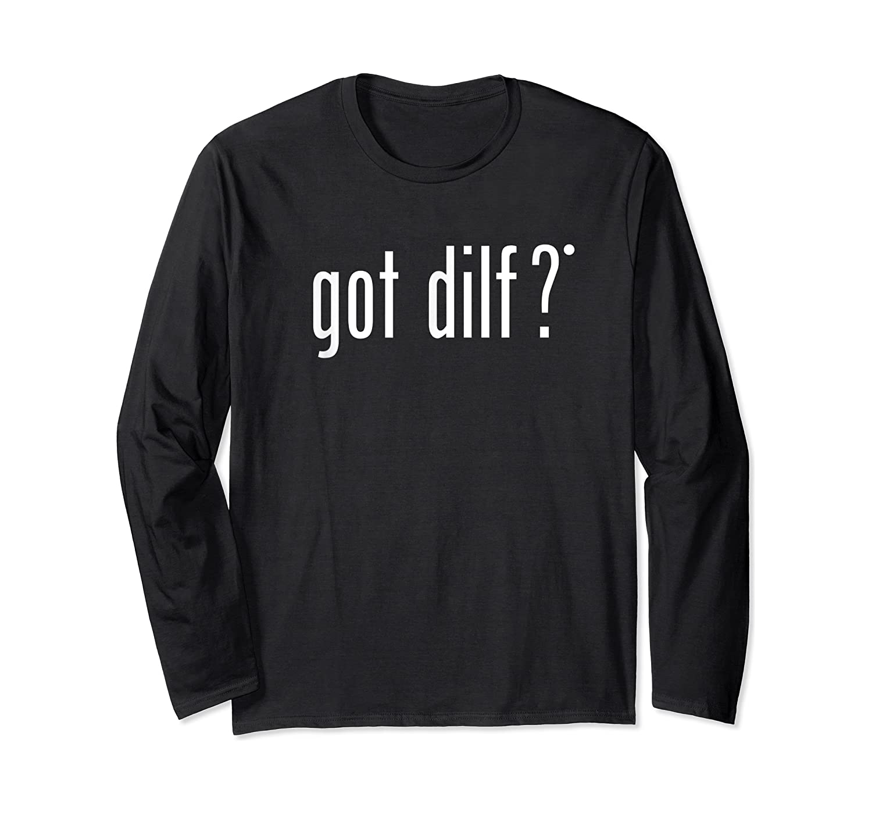 Got Dilf Shirts Long Sleeve T-shirt