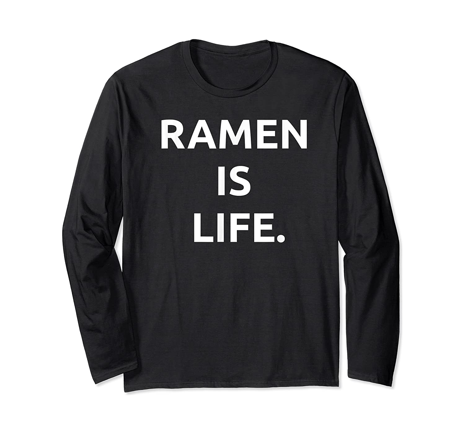 Ra Is Life Tshirt For Noodles Lover Long Sleeve T-shirt