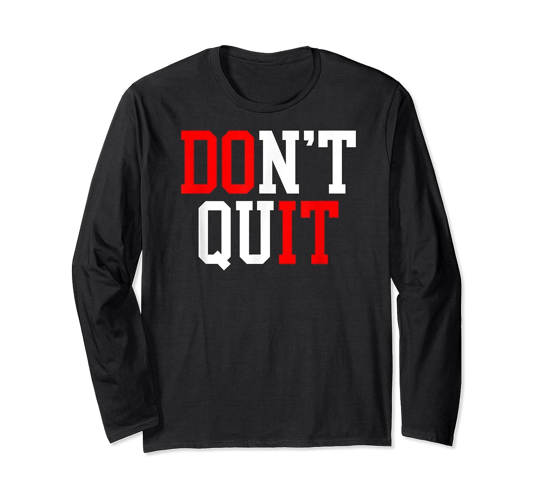 Don't Quit, Do It Athletics Sports Training Varsity Champ Shirts Long Sleeve T-shirt