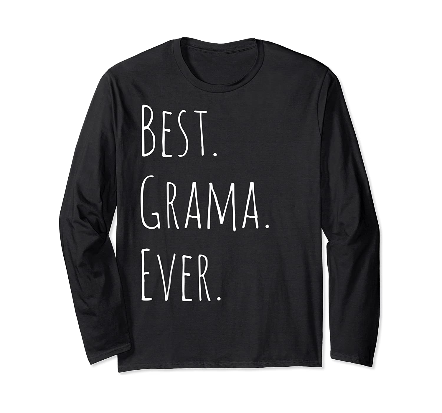 Best Grama Ever Gift For Your Grandmother Shirts Long Sleeve T-shirt