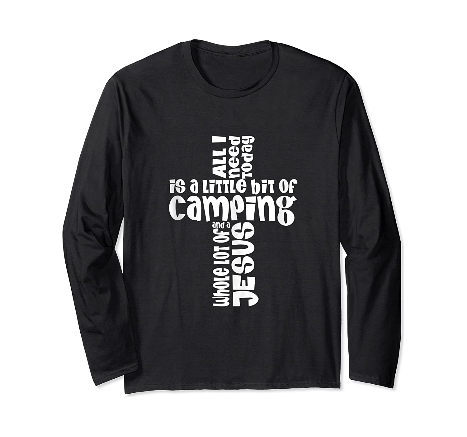 Need A Little Bit Of Camping And A Whole Lot Of Jesus Shirts Long Sleeve T-shirt