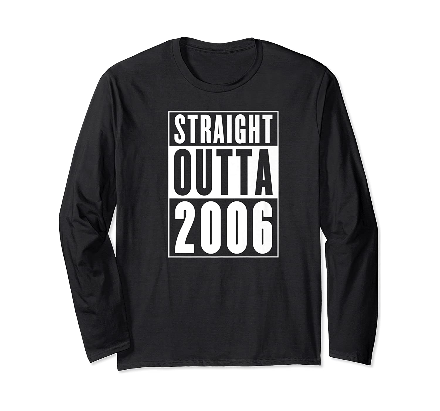 Straight Outta 2006 Cool Birthday Gift Shirts Long Sleeve T-shirt