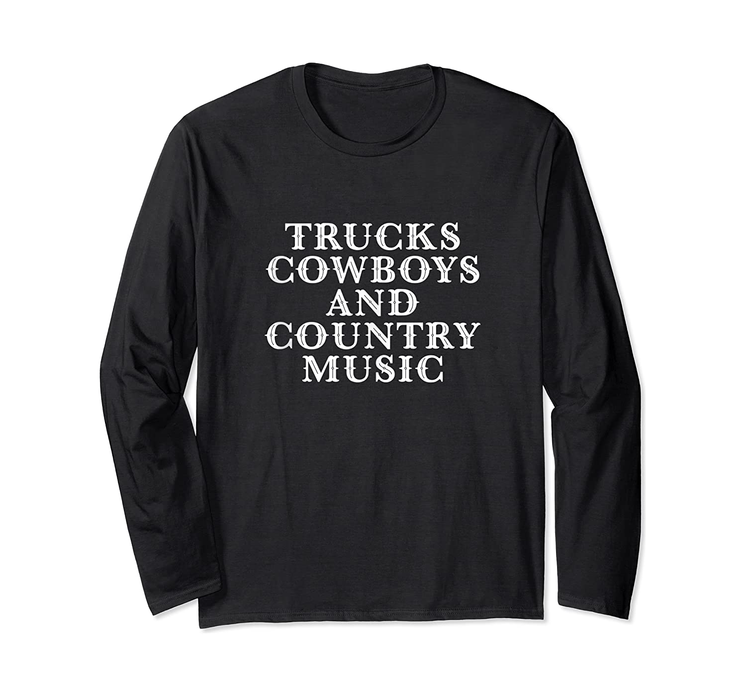 Trucks Cow And Country Music Life's Pleasures Shirts Long Sleeve T-shirt