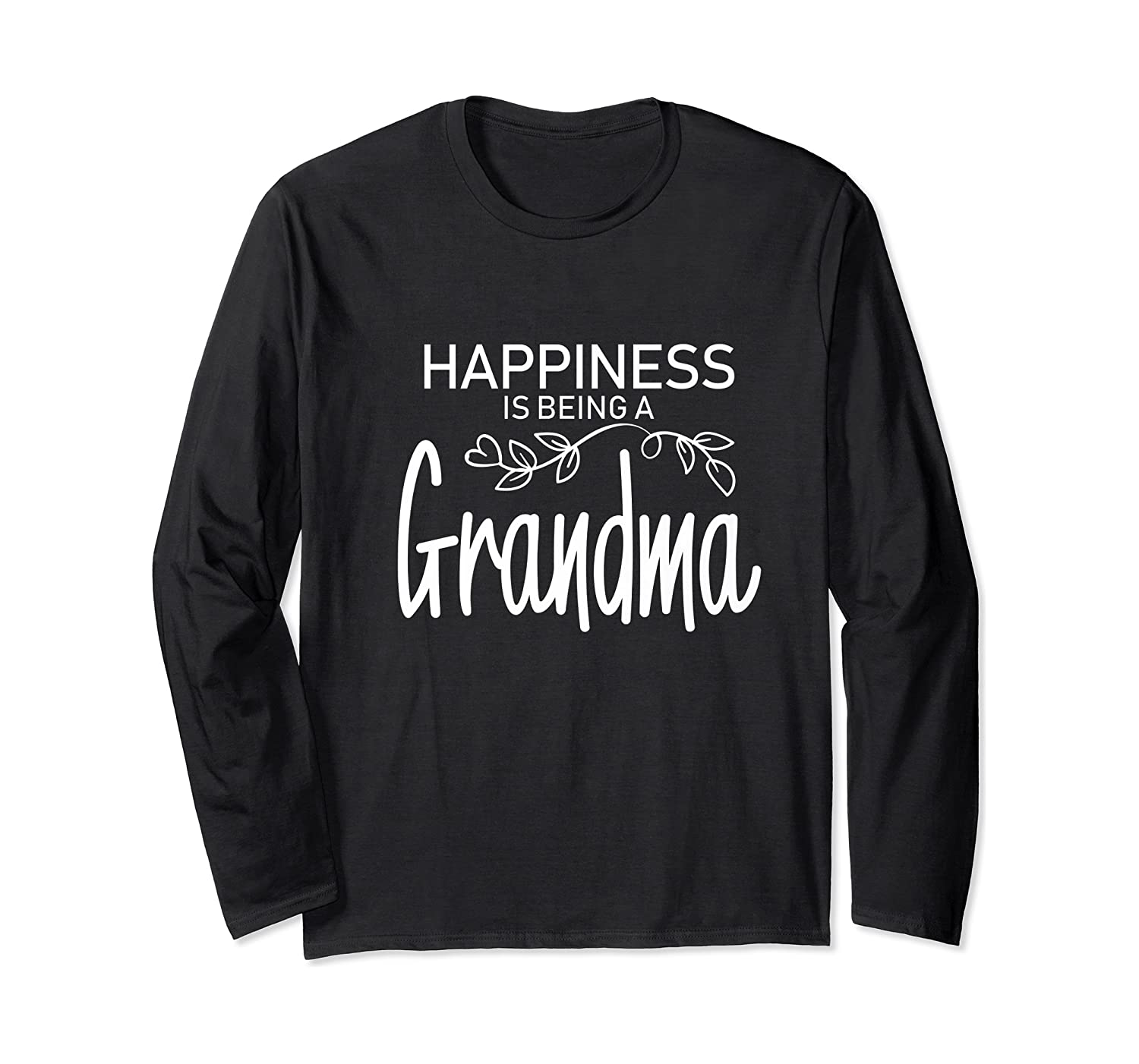 Happiness Is Being A Grandma Fun Trendy Gift Shirts Long Sleeve T-shirt