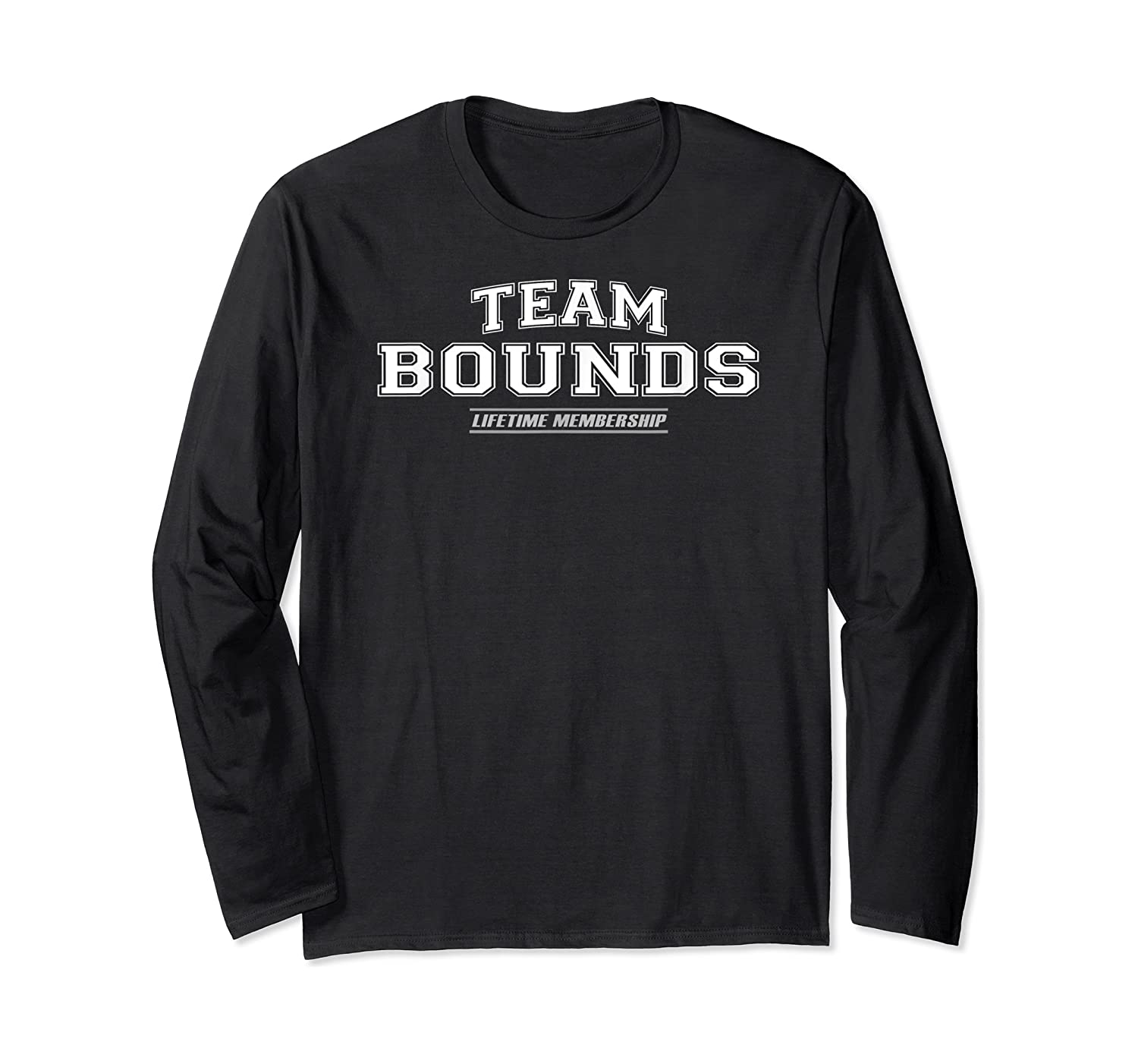 Team Bounds   Proud Family Surname, Last Name Gift T-shirt Long Sleeve T-shirt