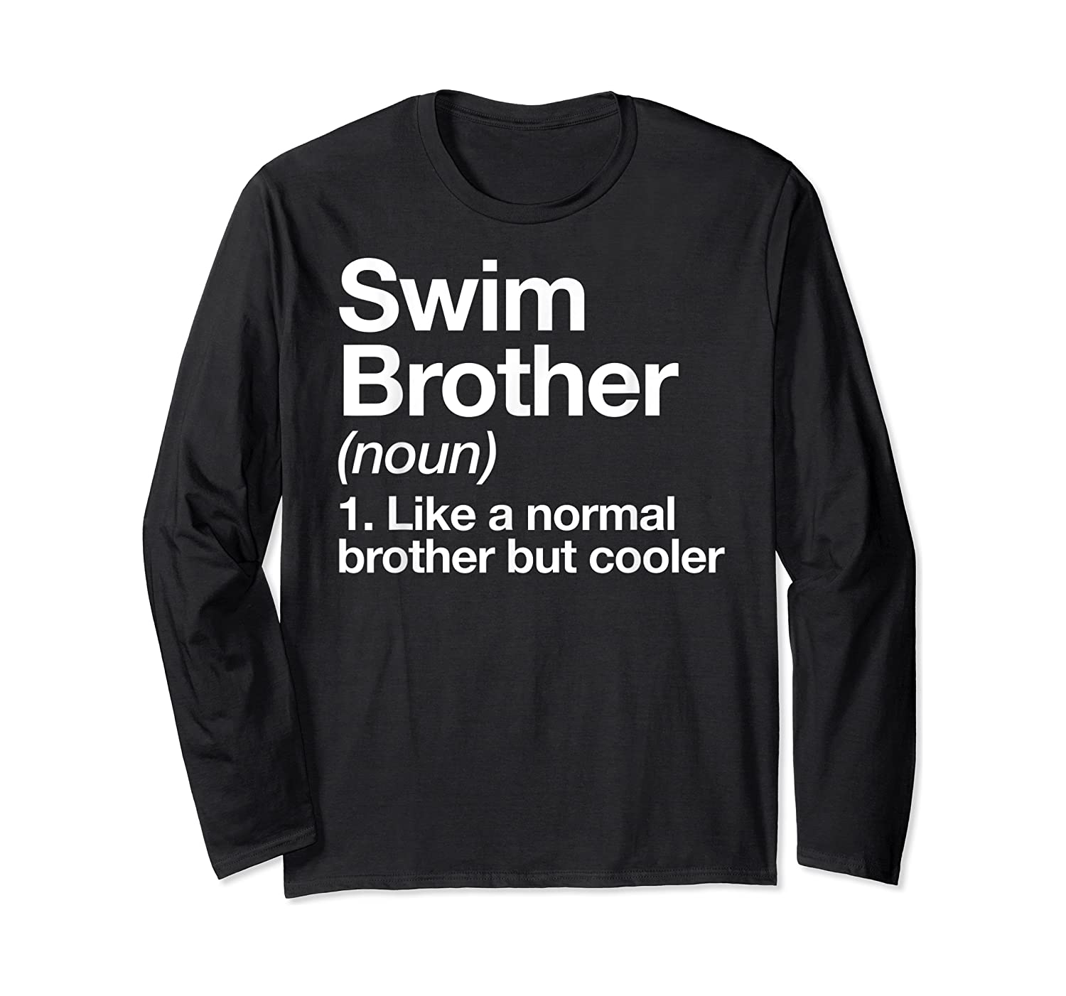 Swim Brother Definition Funny Sports T-shirt Long Sleeve T-shirt